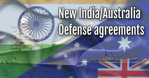 THREATENED BY CHINA; AUSTRALIA AND INDIA SIGN DEFENSE PACT