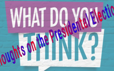 THOUGHTS ON THE PENDING U.S. PRESIDENTIAL ELECTION
