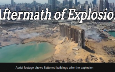 WHAT (AND WHO) WAS RESPONSIBLE FOR THE COLOSSAL EXPLOSION IN BEIRUT?