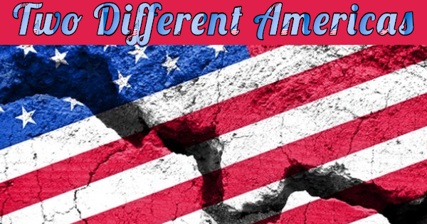 """THE TWO VERY DIFFERENT """"AMERICAS"""""""