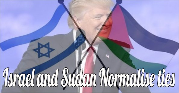 "SUDAN AND ISRAEL NORMALIZING TIES AS ""ABRAHAM ACCORDS"" ACCELERATE"